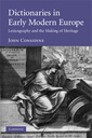Couverture de l'ouvrage Dictionaries in early modern europe: lexicography and the making of heritage