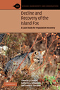 Couverture de l'ouvrage Decline and recovery of the island fox: biology and conservation of an insular canid