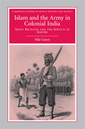 Couverture de l'ouvrage Islam and the army in colonial india: sepoy religion in the service of empire