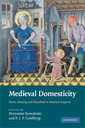 Couverture de l'ouvrage Medieval domesticity: home/ housing and household in medieval england