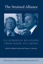 Couverture de l'ouvrage The strained alliance: us-european relations from nixon to carter