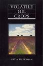 Couverture de l'ouvrage Volatile oil crops : their biology, biochemistry and production
