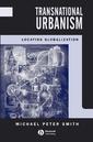 Couverture de l'ouvrage Transnational urbanism: locating globalization
