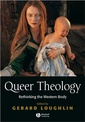 Couverture de l'ouvrage Queer theology : rethinking the western body