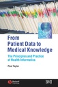 Couverture de l'ouvrage From Patient Data to Medical Knowledge: The Principles and Practice of Health Informatics