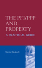Couverture de l'ouvrage The pfi/ppp and property - a practical guide