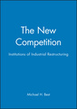 Couverture de l'ouvrage The New Competition: Institutions of Industrial Restructuring