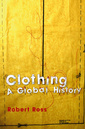 Couverture de l'ouvrage A history of clothing (paper)