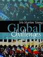 Couverture de l'ouvrage Global challenges : war, self determination and responsibility for justice