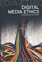 Couverture de l'ouvrage Digital media ethics. Digital media and society series