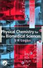 Couverture de l'ouvrage Physical chemistry for the biomedical sciences