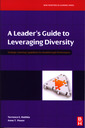 Couverture de l'ouvrage A leader's guide to leveraging diversity Strategic learning capabilities for breakthrough performance
