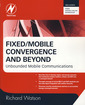 Couverture de l'ouvrage Fixed/Mobile Convergence and Beyond