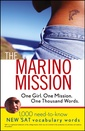 Couverture de l'ouvrage The marino mission: one girl, one mission, one thousand words 1,000 need to know *sat vocabulary words