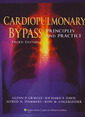 Couverture de l'ouvrage Cardiopulmonary bypass: principles and practice