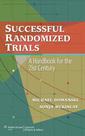 Couverture de l'ouvrage Successful randomized trials a handbook for the 21st century