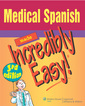 Couverture de l'ouvrage Medical Spanish Made Incredibly Easy!