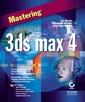 Couverture de l'ouvrage Mastering 3D max 4 (with CD ROM)