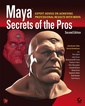 Couverture de l'ouvrage Maya secrets of the pros (2nd Ed., with CD-ROM)