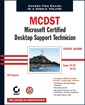 Couverture de l'ouvrage MCDST : microsoft certified desktop support technician study guide (exams 70-271 and 70-272, with CD-ROM)