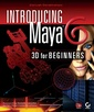 Couverture de l'ouvrage Introducing maya 6 : 3D for beginners (with CD-ROM)