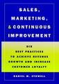 Couverture de l'ouvrage Sales, marketing & continuous improvement : six best practices to achieve revenue growth & increase customer loyalty