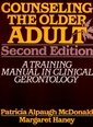 Couverture de l'ouvrage Counseling the older adult: a training manual in clinical gerontology