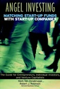 Couverture de l'ouvrage Angel investing, matching start up funds with start-up companies, a guide for entrepreneurs and individual investors