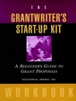 Couverture de l'ouvrage The grantwriter's start up kit: a beginner's guide to grant proposals set