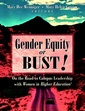 Couverture de l'ouvrage Gender equity or bust!: on the road to campus leadership with women in higher education
