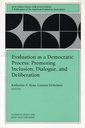 Couverture de l'ouvrage Evaluation as a democratic process: promoting inclusion, dialogue, and deliberation: new directions for evaluation