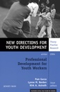 Couverture de l'ouvrage Professional development for youth workers : new directions for youth development 104