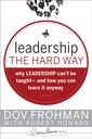 Couverture de l'ouvrage Leadership the hard way: why leadership can't be taught - and how you can learn it anyway