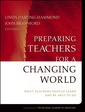 Couverture de l'ouvrage Preparing teachers for a changing world : what teachers should learn and be able to do