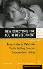 Couverture de l'ouvrage Transition or eviction: youth exiting care for independent living: new directions for youth development number 113