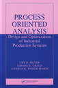Couverture de l'ouvrage Process oriented analysis : Design and optimization of industrial production systems