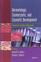 Couverture de l'ouvrage Dermatologic, cosmeceutics & cosmetic developement: Therapeutic & novel approaches
