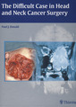 Couverture de l'ouvrage The difficult case in head and neck cancer surgery