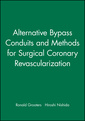 Couverture de l'ouvrage Alternative bypass conduits and methods for surgical coronary revascularization
