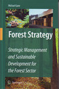 Couverture de l'ouvrage Forest strategy: Strategic management & sustainable development for the forest sector