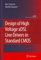 Couverture de l'ouvrage Design of high voltage xDSL line drivers in standard CMOS (Analog circuits & signal processing) pod