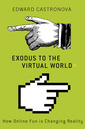 Couverture de l'ouvrage Exodus to the virtual world