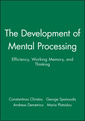 Couverture de l'ouvrage Development of mental processing : efficiency, working memory & thinking