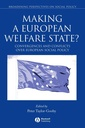 Couverture de l'ouvrage Making a European welfare state? : convergences and conflicts over European social policy