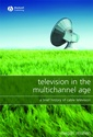 Couverture de l'ouvrage Television in the multichannel age : a brief history of cable television (paper)