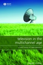 Couverture de l'ouvrage Television in the multichannel age : a brief history of cable television