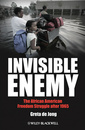 Couverture de l'ouvrage Invisible enemy: the african american freedom struggle after 1965 (paperback) (series: america's recent past)