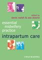 Couverture de l'ouvrage Essential midwifery practice: intrapartum care (series: essential midwifery practice) (paperback)