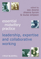 Couverture de l'ouvrage Essential midwifery practice expertise leadership and collaborative working (series: essential midwifery practice) (paperback)