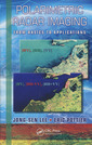 Couverture de l'ouvrage Polarimetric radar imaging: from basics to applications (Optical science & engineering series)